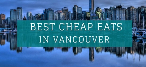 Best Cheap Eats Vancouver