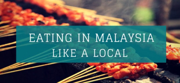 Eating in Malaysia like a local